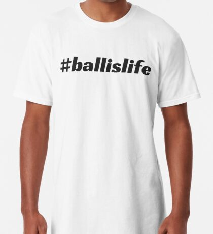 #ballislife Long T-Shirt