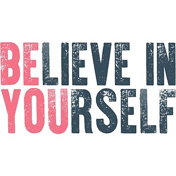 Believe in yourself by TomassS
