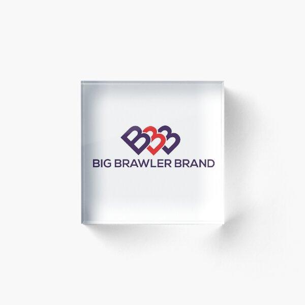 Big Brawler Brand Acrylic Block