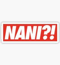 NANI?! Sticker