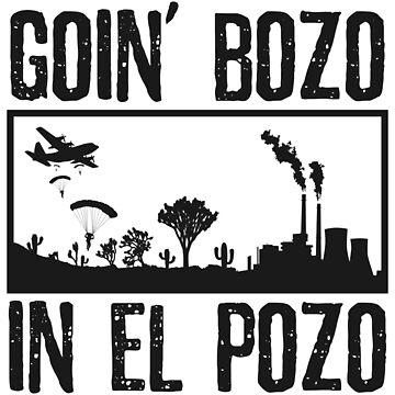 Goin Bozo In El Pozo by Essenti4lgoods