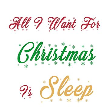 All I Want For Christmas Is Sleep by CassioPizza