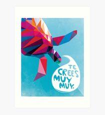TE CREES MUY MUY. Art Print