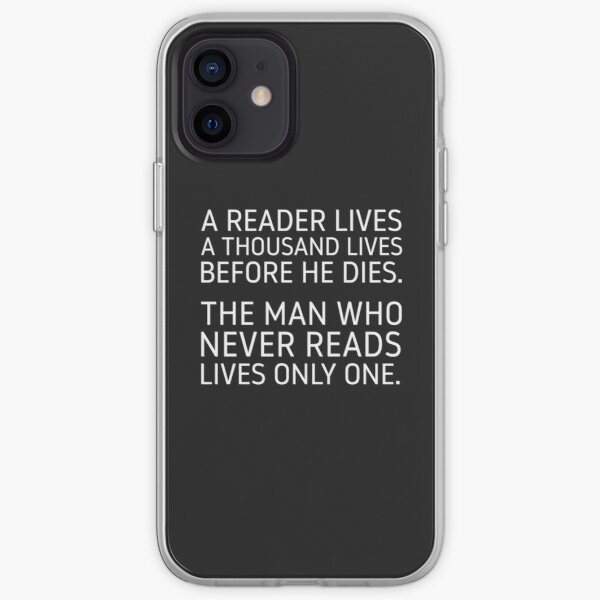 A Reader Lives a Thousand Lives Before He Dies. iPhone Soft Case