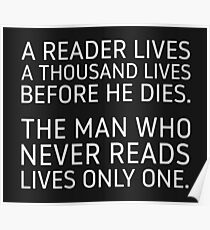 A Reader Lives a Thousand Lives Before He Dies. Poster