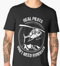Real Pilots Don't need Runways Helicopter T-Shirt Christmas Gift Men's Premium T-Shirt