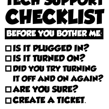 Tech Support Checklist Before You Bother Me by WeeTee