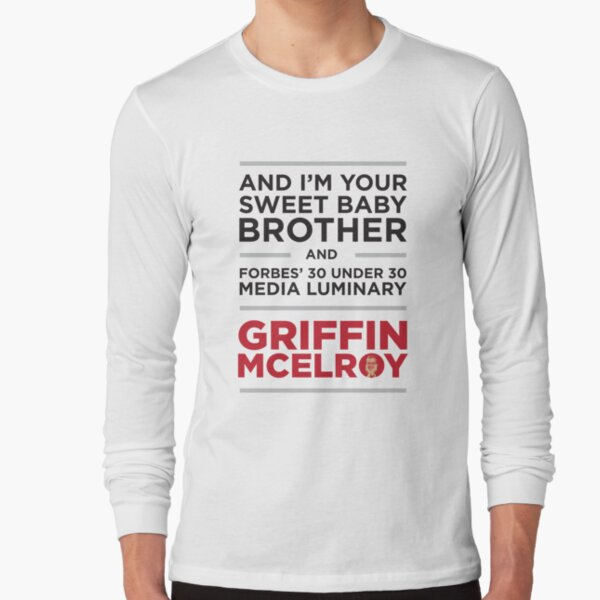 Sweet Baby Brother Griffin Mcelroy Long Sleeve T-Shirt