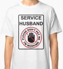 Service Husband Shirt Classic T-Shirt