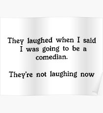 Bob Monkhouse - They laughed when I said  I was going to be a comedian. Poster