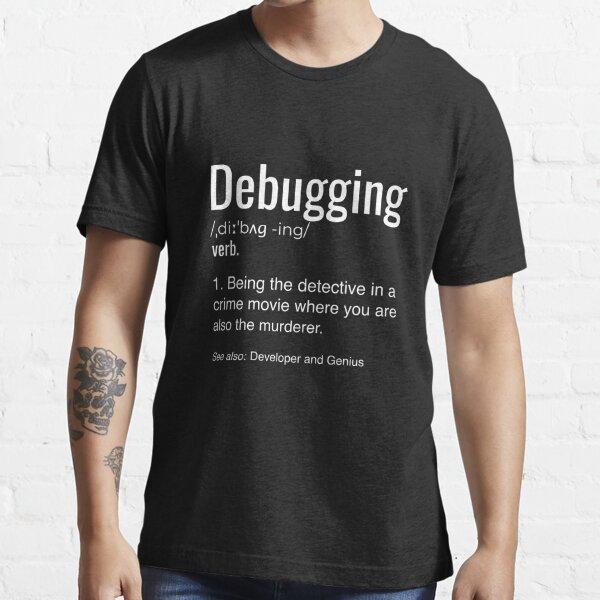 Camiseta de definición de depuración Camiseta de regalo de codificación de programadores Camiseta esencial