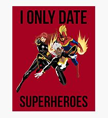 i only date superheroes Photographic Print