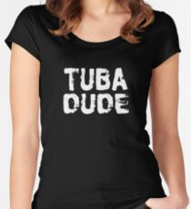 Tuba Dude - Funny Tuba T Shirt  Women's Fitted Scoop T-Shirt
