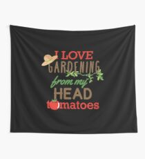 I Love Gardening From My Head Tomatoes Wall Tapestry