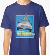 """Do you built a time machine out of a Delorean?"" Classic T-Shirt"
