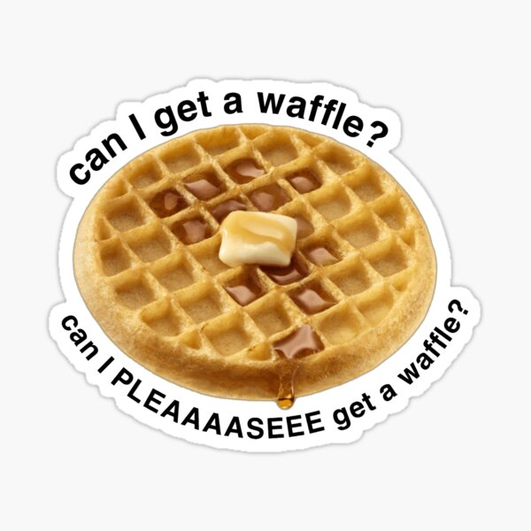 Can I Get a Waffle? Sticker