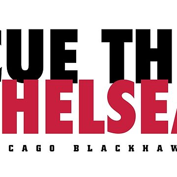 Cue The Chelsea - Blackhawks by schwigg