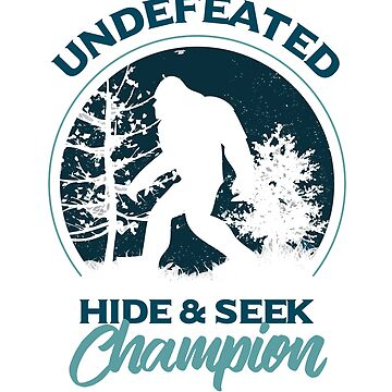 Undefeated Hide and Seek Finding Bigfoot Design by digitalbarn