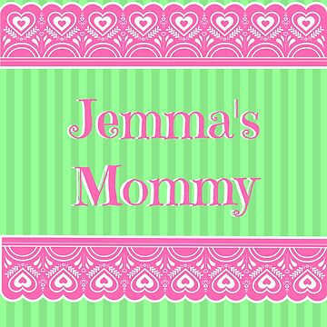 Jemma's Mommy by mptaylor