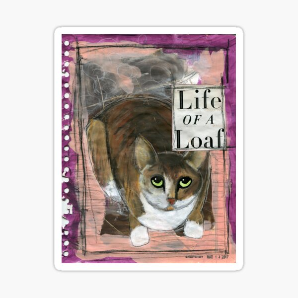 Life of a Loaf (Cat) Sticker
