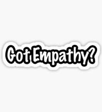 Got Empathy? Sticker