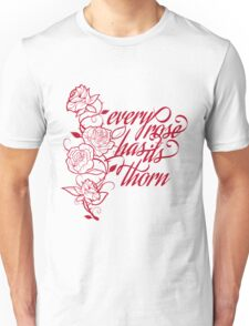 every rose has its thorn Unisex T-Shirt