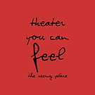 Theater You Can Feel by theseeingplace