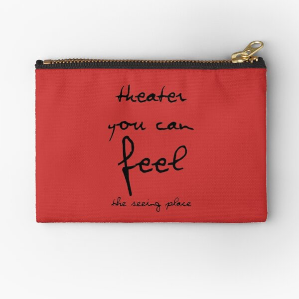 Theater You Can Feel Zipper Pouch