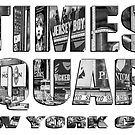 Times Square New York City (B&W lettering) by Raymond Warren