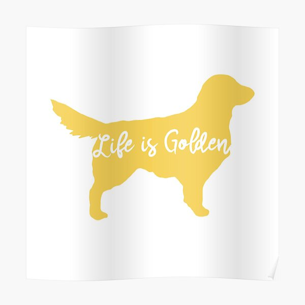 Life is Golden Poster