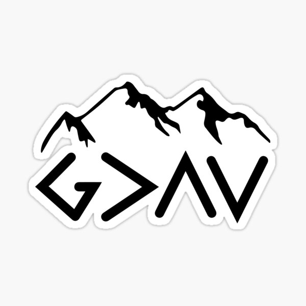 God is Greater than the Highs and Lows; Ups and Downs Sticker