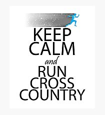 Keep Calm And Run Cross Country Photographic Print