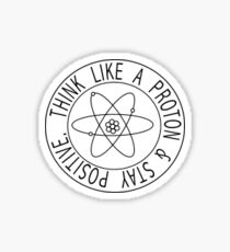 Think Like A Proton Sticker