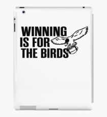 Winning is for the birds eagles iPad Case/Skin