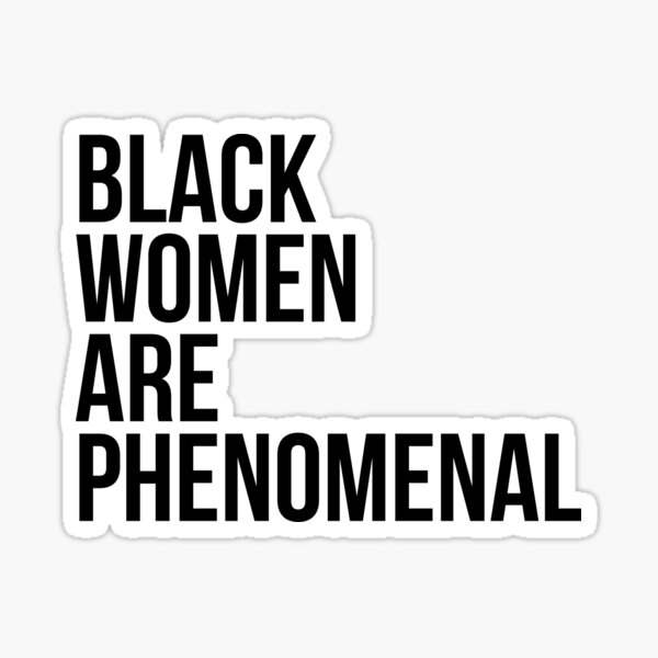 Black Women Are Phenomenal Sticker