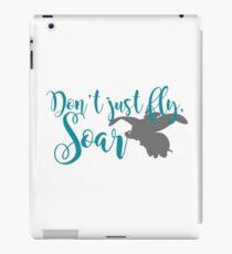 Don't Just Fly, Soar iPad Case/Skin