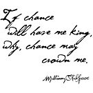 If Chance Will Have Me King - Macbeth Quote, Shakespeare by Incognita Enterprises