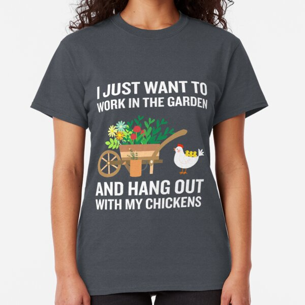 Funny Work In Garden Be With Chickens Colorful Floral Classic T-Shirt