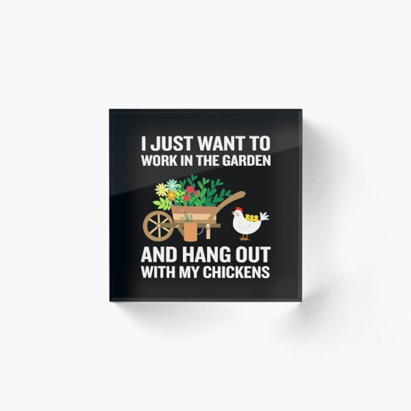 Funny Work In Garden Be With Chickens Colorful Floral Acrylic Block