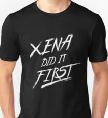 Xena Did It First! Unisex T-Shirt