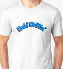 COLD CHILLIN! Unisex T-Shirt