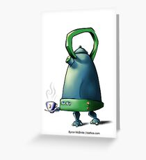Kettle-bot is here to save Teatime! Greeting Card
