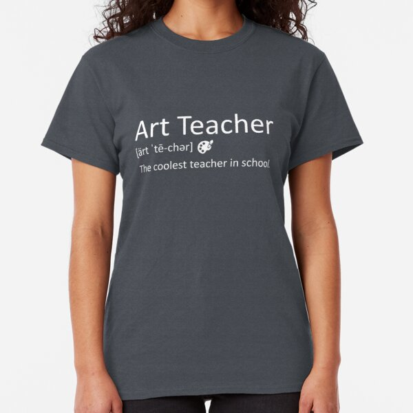 Funny Art Teacher Meaning T-Shirt Awesome Definition Classic T-Shirt
