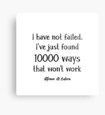 I Have Not Failed I've Just Found Ways That Don't Work - Funny Quote Metal Print