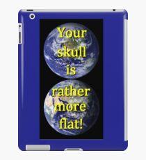Flat Earth my ass iPad Case/Skin