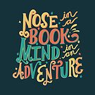 Nose in a book, Mind in an Adventure Text by abbymalagaART
