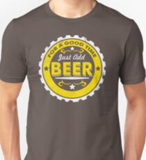 For A Good Time Just Add Beer UM392 Best Trending T-Shirt