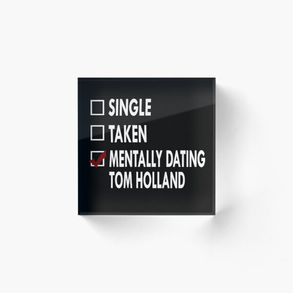 Dating Tom Holland Acrylic Block