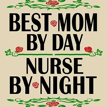 Nurse Mother Birthday Best Mom, Night Shift by smily-tees