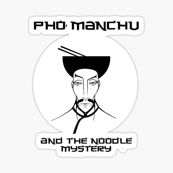 Pho Manchu and the noodle mystery Sticker